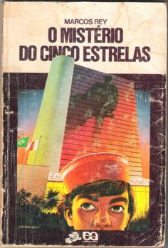 O MIstério do Cinco Estrelas, Marcos Rey | 40 livros que vão fazer você morrer de saudades da infância                                                                                                                                                     Mais