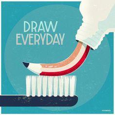 Draw everyday.