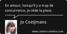 Citation Amour, Concurrence & Place (Jo Coeijmans - Phrase n°74436)