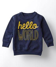 Look what I found on #zulily! Navy 'Hello World' Crewneck Sweatshirt - Toddler & Kids by LC Trendz #zulilyfinds