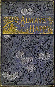 ≈ Beautiful Antique Books ≈  Always Happy, `1883