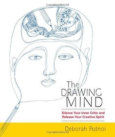 The Drawing Mind: Silence Your Inner Critic and Release Your Creative Spirit by Deborah Putnoi, http://www.amazon.com/dp/159030943X/ref=cm_sw_r_pi_dp_2VE-rb1HSS0ZT