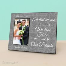 All that we are and all that we hope to be, we owe to our parents - picture frame