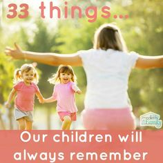 things our kids will always remember