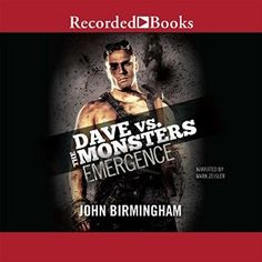 Emergence (Dave vs. the Monsters Book 1) by John Birmingham