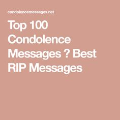 Find the best condolence messages between the top 100 most compassionate condolence messages for your beloved ones. Good condolences when needed most. Best Condolence Message, Condolences Messages For Loss, Words Of Condolence, Sympathy Card Messages, Words Of Sympathy, Sympathy Notes, Rip Quotes, Loss Quotes, Cute Quotes