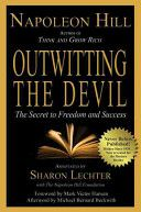 Great Book from Napoleon Hill that is missed. Outwitting the Devil: The Secret to Freedom and Success by Napoleon Hill Napoleon Hill, Reading Lists, Book Lists, Good Books, Books To Read, Amazing Books, Amazing Things, Michael Bernard, Leadership