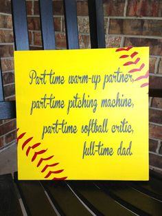 Hey, I found this really awesome Etsy listing at http://www.etsy.com/listing/156664283/custom-wood-sign-softball-dad-hand