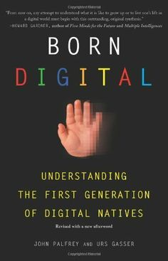 Born Digital: Understanding the First Generation of Digital Natives by John Palfrey, http://www.amazon.com/dp/B003P9XDX4/ref=cm_sw_r_pi_dp_FMKbtb0DY51Z9