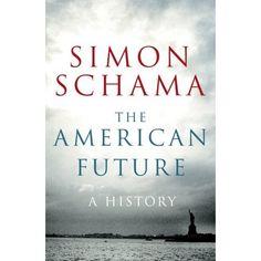 The American Future : A History by Simon Schama