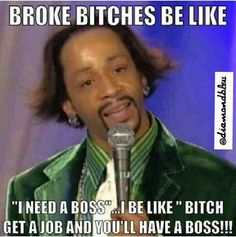 lol get a job and u will have a boss