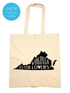 Tote Bag Wedding Favor Virginia is for by jackandjillwedding