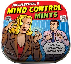 Mind Control Mints. Not just a tin of delicious mints - a telepathic boost! NOW you can experience: Alpha waves from 8 - 15 Hz! Beta waves from 16 - 31 Hz! Gamma waves from 32 - 100 Hz! Delta waves up to nearly 4 Hz! Theta waves from 4 - 7 Hz! Mu waves from 8 - 12 Hz! You won't need the power of suggestion to be kissable! - See more at: http://spenditonthis.com/listing-38961-mind-control-mints.html#sthash.VAXm8yzn.dpuf