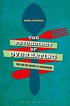 The psychology of overeating : food and the culture of consumerism