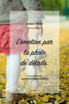 Prendre une photo de détails d'un enfant est très important. Cliquez ici pour avoir quelques inspirations pour faire passer l'émotion par les détails.
