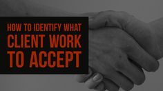 How to Identify What Client Work to Accept - Northbound.