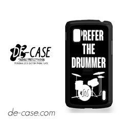 Ashton Irwin I Prefer The Drummer For Google Nexus 4 Case Phone Case Gift Present YO