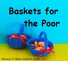 St. Teresa of Calcutta often brought baskets of food to the poor who were living on the streets. These miniature baskets are easily made from felt. Follow the photo directions for this fun, brand-new craft. Heavens To Betsy! Catholic Crafts. com