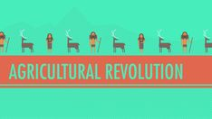 The Agricultural Revolution: Crash Course World History #1 (Video with the quote…