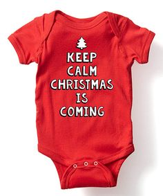 Another great find on #zulily! Red 'Keep Calm Christmas Is Coming' Bodysuit - Infant #zulilyfinds