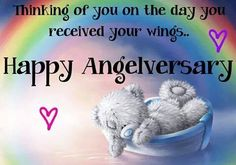 Thinking of you on the day you received your wings...Happy Angelversary ♥