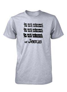 Im Not Ashamed Of Jesus Unashamed Shirt Christian T-Shirt for Men Frase De  Fe a1838fb7005