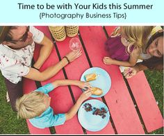 How to Run Your Business AND Have Time to be with Your Kids this Summer - Photography Business Tips from Jean Smith Photography on I Heart Faces