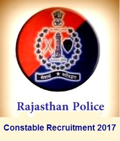 Rajasthan Police Constable Bharti Recruitment 2017-18: Application form Rajasthan Police Bharti 2017 :Rajasthan Police Constable 2017 Exam Date www.police.rajasthan.gov.in