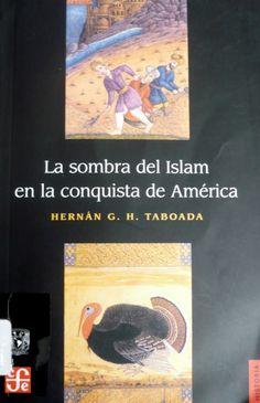 LA SOMBRA DEL ISLAM EN LA CONQUISTA DE MÉXICO GE 972 T114