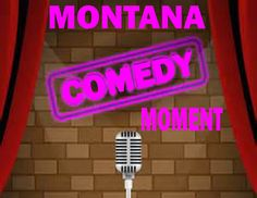An American In Montana: Montana Comedy Moment