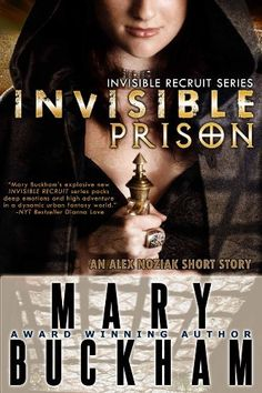 INVISIBLE PRISON (INVISIBLE RECRUITS) by Mary Buckham. $2.02. 120 pages. Publisher: Cantwell Publishing, LLC (February 12, 2013). Author: Mary Buckham