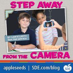 Step Away from the Camera by Lori Elliott, SDE Presenter