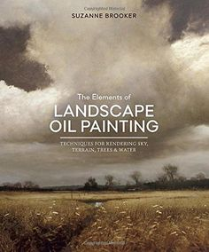 The Elements of Landscape Oil Painting: Techniques for Rendering Sky, Terrain, Trees, and Water by Suzanne Brooker http://www.amazon.com/dp/0804137552/ref=cm_sw_r_pi_dp_bxC4wb1994DQN