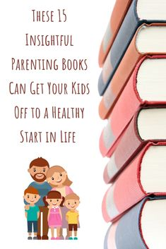 These 15 Insightful Parenting Books Can Get Your Kids Off To A Healthy Start In Life | lifehack.org