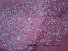 This  Indian embroidery is a form of whitework embroidery .It is believed that earlier this embroidery was popular in West bengal in India and only from 19th century it was practised in Uttar Pradesh  especially in Lucknow and it was patronised by the Moghuls.Now this form of embroidery is widely known as Lucknowi chikankari.Earlier it was worked only on white fabric with white threads.Like all the other embroidery even this has changed,now we use white threads on white fabric,colour threads…