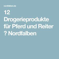 12 Drogerieprodukte für Pferd und Reiter ⋆ Nordfalben