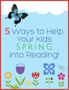 5 Ways to Help Your Kids Spring into Reading