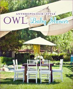 I'm all about Anthropologie style, but owls too? Be still my heart.  http://www.hostessblog.com/2009/10/real-parties-anthropologie-owl-baby-shower-part-1/