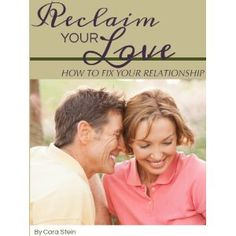 Reclaim Your Love: How to Fix your Relationship (Kindle Edition)  http://www.amazon.com/dp/B007B6X8GY/?tag=worldshouts-20  B007B6X8GY