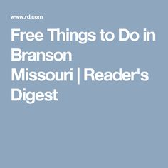 Free Things to Do in Branson Missouri | Reader's Digest