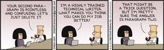 Dilbert: Haha.... Why do I feel like this is my future?