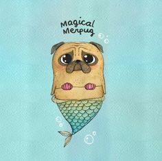 mermaid + pug