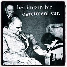 Happy Teacher's Day ! Atatürk is the our first Teacher!