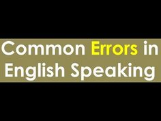 Say & Don't Say: Common Errors in English Speaking English Grammar Online, Education, Sayings, Words, Youtube, Lyrics, Word Of Wisdom, Learning, Youtubers