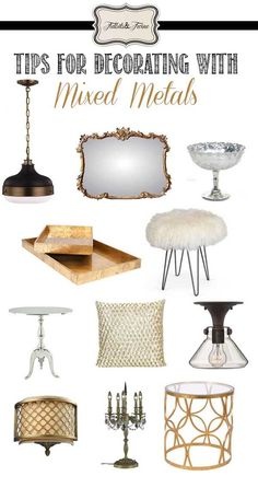TIDBITS & TWINE: Tips for using a mix of metal finishes in your home decor.