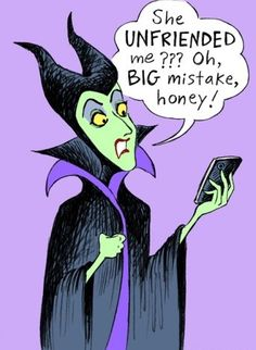 Unfriending Maleficent.