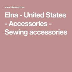 Elna - United States - Accessories - Sewing accessories