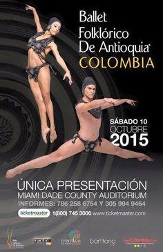 Miami Dade Auditorium October 10, 2015 8:00 PM Ballet Folklórico de Antioquia