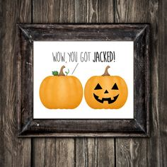 Wow You Got Jacked Digital 8x10 Printable Poster Funny Saying Pumpkin To Jack-O-Lantern Happy Halloween Pun Fitness Bodybuilding Fit Muscles