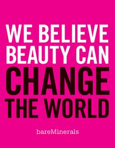 We believe beauty can change the world. #BeAForceOfBeauty